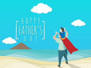 vector of happy father's day greeting card. Dad in superhero's costume giving son ride on shoulder with text happy father's day on the beach background