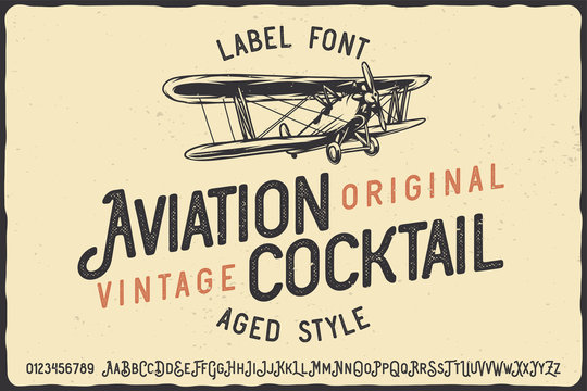 Vintage label font named Aviation Cocktail. Letters and numbers set. Label with illustration and text composition.
