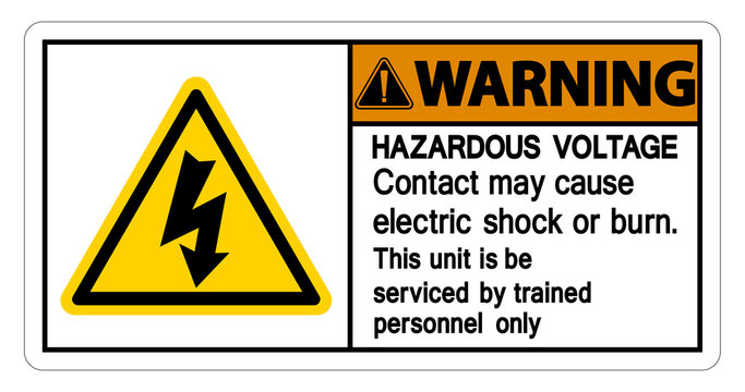 Warning Hazardous Voltage Contact May Cause Electric Shock Or Burn Sign Isolate On White Background,Vector Illustration