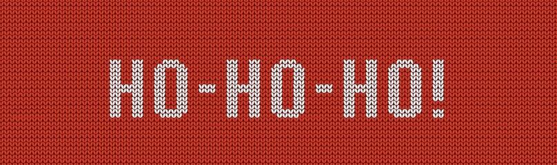 Knitting HO-HO-HO banner. New Year's background.  Santa Claus, ho, ho, ho. Seamless Christmas pattern. Vector illustration.