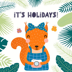 Hand drawn vector illustration of a cute squirrel in summer, with photo camera, quote Its holidays. Isolated objects on white background. Scandinavian style flat design. Concept for children print.