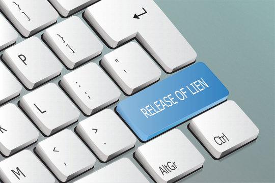 release of lien written on the keyboard button