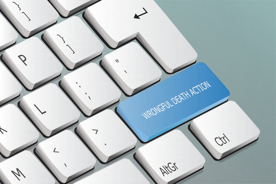 wrongful death action written on the keyboard button