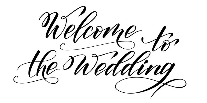 Handwritten modern brush calligraphy Welcome to the Wedding isolated on white for wedding invitation. Vector illustration.