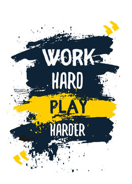 Work hard Play harder poster quote. Typography motivation concept on dark background