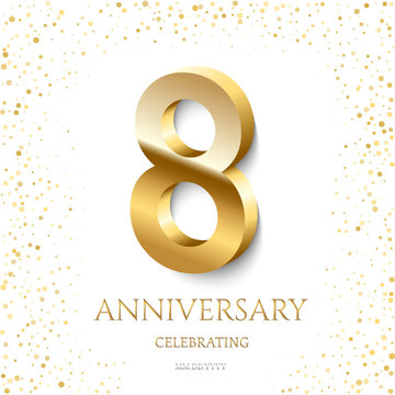 Golden 8th Anniversary Celebrating text and confetti on white background. Vector celebration 8 anniversary event template.