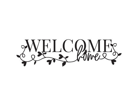 Welcome home, Wording Design, Wall Decor, Wall Decals, Art Decor, Poster design vector, branch with hearts, isolated on white background. Wordings, Lettering, vintage home decor