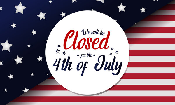 independence day, 4th of july, we will be closed card or background. vector illustration.