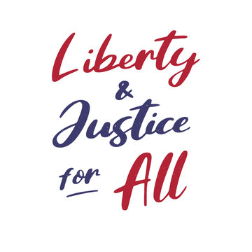 "4th July. Hand drawn ""Liberty and justice for all"" colorful quote, isolated. Independence day calligraphy. Lettering for postcard, invitation, poster, icon, label, banner template typogr"