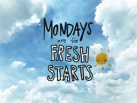 Mondays are for fresh starts word lettering and sun smile on blue sky background