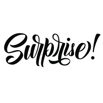 Surprise! hand lettering, brush calligraphy isolated on white background, vector type illustration.