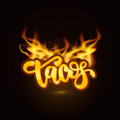 Tacos lettering on fire background. Vector illustration.