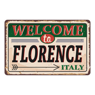Welcome to Florence Italy vintage rusty metal sign on a white background, vector illustration