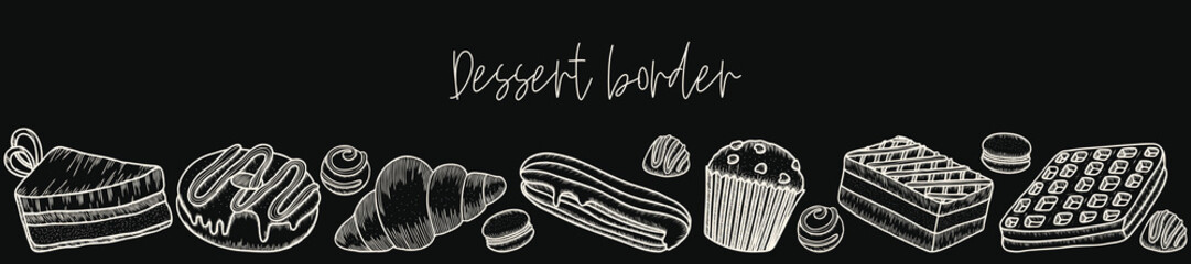 vector border of desserts: muffin, croissant, candy, waffle, Eclair, macaroon, cake, pie, donut. The engraving style and the chalk boards