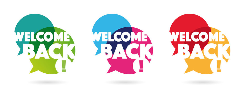 Welcome back on speech bubble in three color versions isolated on white background