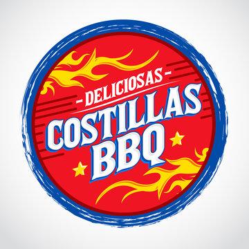Costillas BBQ Deliciosas, Delicious BBQ Ribs spanish text, Grunge rubber stamp, fast food emblem