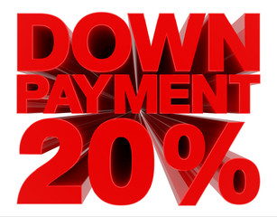 DOWN PAYMENT 20 % word on white background 3d rendering