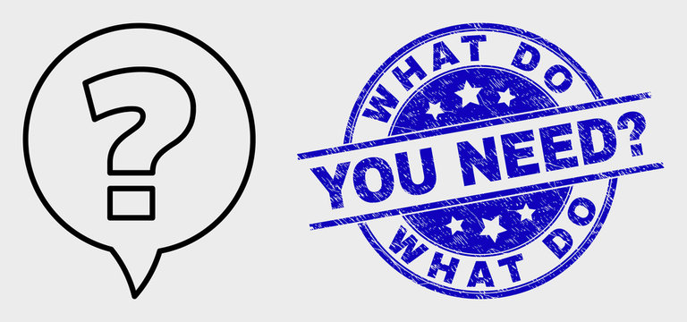 Vector contour question icon and What Do You Need? seal. Blue round textured stamp with What Do You Need? message. Black isolated question symbol in contour style.