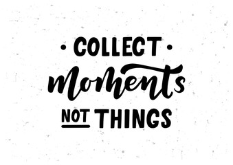 Poster de jardin Positive Typography Collect moments not things hand drawn lettering