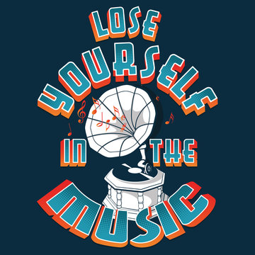 Lose Yourself in the Music vector graphic design