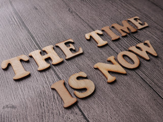 The Time Is Now, Motivational Inspirational Quotes