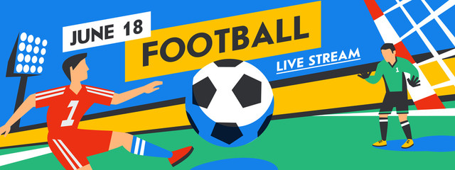 Football web banner. Live stream match. Football players with ball in the background of stadium. Full color vector illustration in flat style