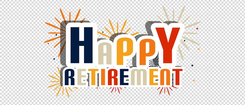 Happy Retirement Letters With Fireworks And Shadow - Vector Illustration - Isolated On Transparent Background