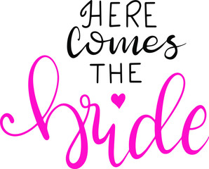 Here comes the bride decoration for T-shirt