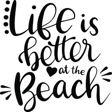 Life is better at the beach decoration for T-shirt
