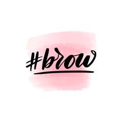 Handwritten brush lettering hashtag brows