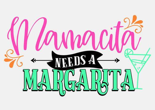 Mamacita Needs Margarita