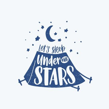 Let's Sleep Under The Stars motivational phrase, slogan or text handwritten with cursive calligraphic font and decorated by camping tent