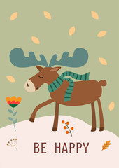 Stylish autumn card or poster with a cute moose. Funny vector illustration with text.
