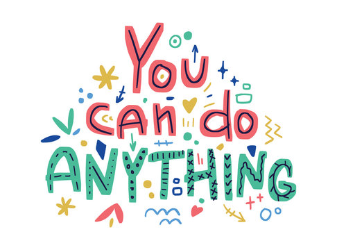 Motivation inspirational quote You can do anything. Hand drawn lettering.