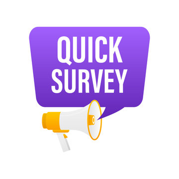 Hand holding megaphone with Quick survey