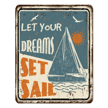 Let your dreams set sail vintage rusty metal sign