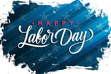 USA Labor Day celebrate banner with handwritten holiday greetings Happy Labor Day on brush stroke background. United States national holiday vector illustration.