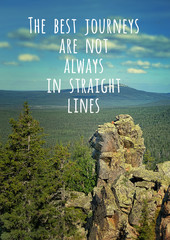 The best journeys are not always in straight lines - inspiration quote on natural mountain landscape. picturesque view of mountain, theme for travel backdrop design card.