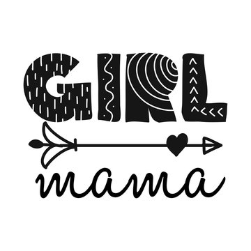 Girl Mama - Scandinavian style illustration text for clothes. Inspirational quote baby shower card, invitation, banner. Kids calligraphy background, lettering typography poster.
