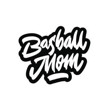 Basball mom. Typography design for shirts, prints, posters. Hand drawn vector illustration isolated on white background.