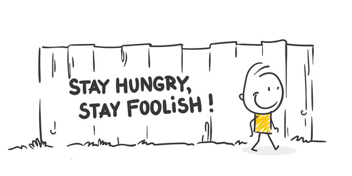Strichfiguren / Strichmännchen: Stay hungry, stay foolish. (Nr. 441)