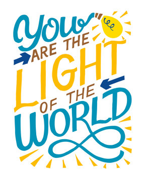 Hand lettering with bible verse You are the light of the world.