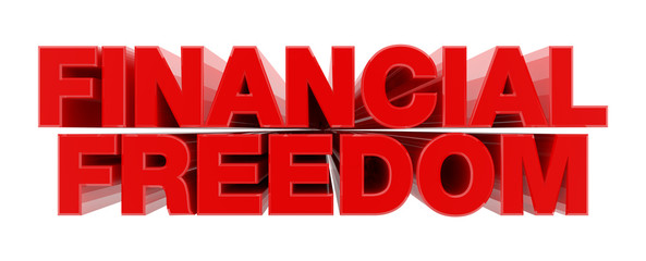 FINANCIAL FREEDOM red word on white background illustration 3D rendering Wall mural