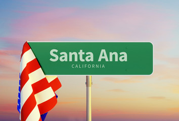 Santa Ana – California. Road or Town Sign. Flag of the united states. Sunset oder Sunrise Sky. 3d rendering
