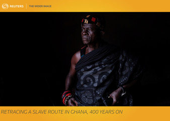 The Wider Image: Retracing a slave route in Ghana, 400 years on