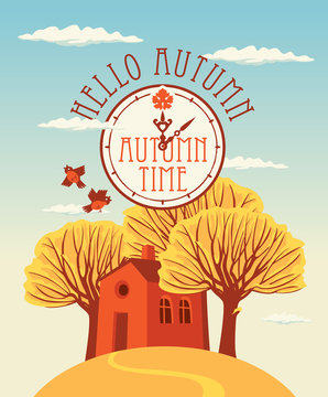 Vector autumn landscape with words Autumn time on clock, with yellowed trees and cheerful house on the hill in flat style. Hello autumn