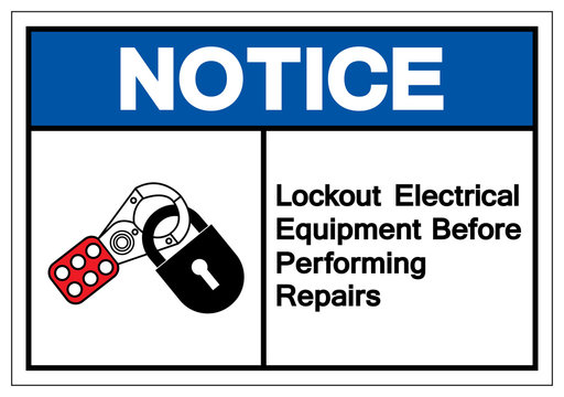 Notice Lockout Electrical Equipment  Befor Performing Repairs Symbol Sign ,Vector Illustration, Isolate On White Background Label .EPS10