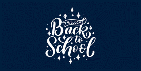 Welcome back to school lettering quote and doodle background. Template for sale tag. Hand drawn badge. Education concept. Typography emblem.