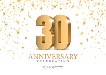 Anniversary 30. gold 3d numbers. Poster template for Celebrating 30th anniversary event party. Vector illustration