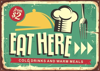 Eat here retro restaurant sign design. Food and drinks vintage vector poster with chef hat and fork on old rusty metal background.